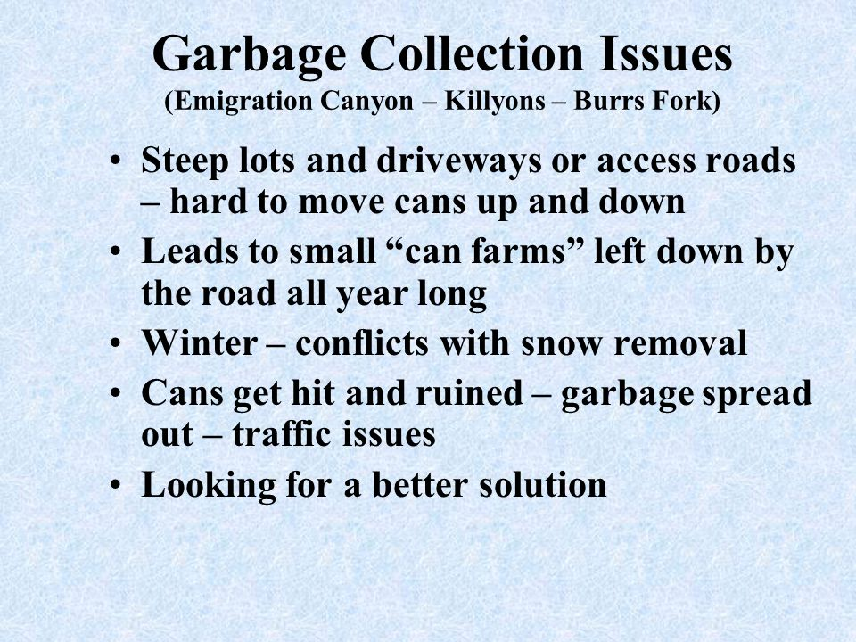 Garbage Collection Issues (Emigration Canyon – Killyons – Burrs Fork)