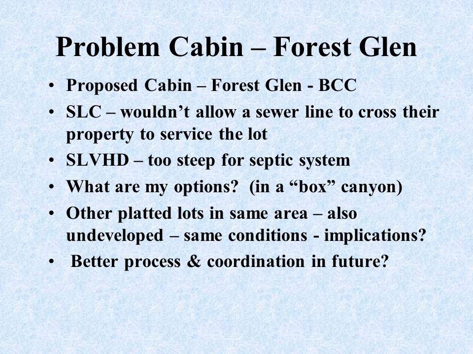 Problem Cabin – Forest Glen