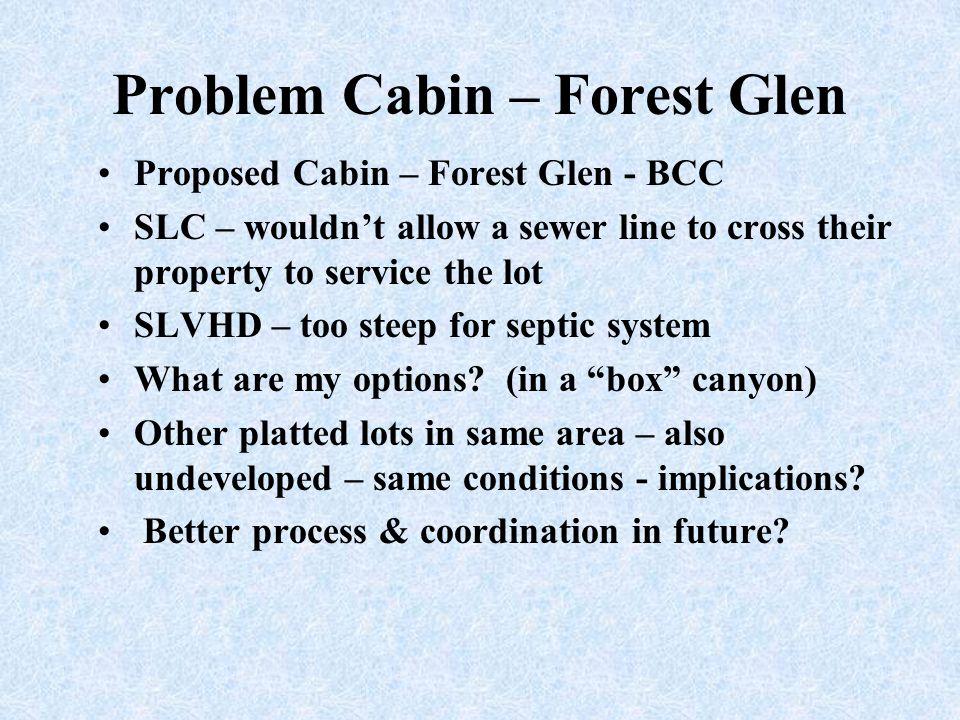 Problem Cabin – Forest Glen