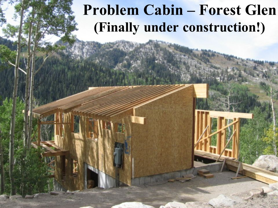 Problem Cabin – Forest Glen (Finally under construction!)