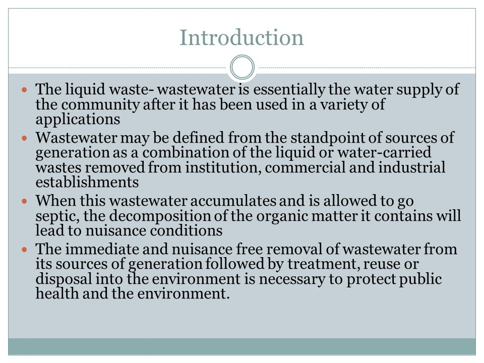 Introduction The liquid waste- wastewater is essentially the water supply of the community after it has been used in a variety of applications.