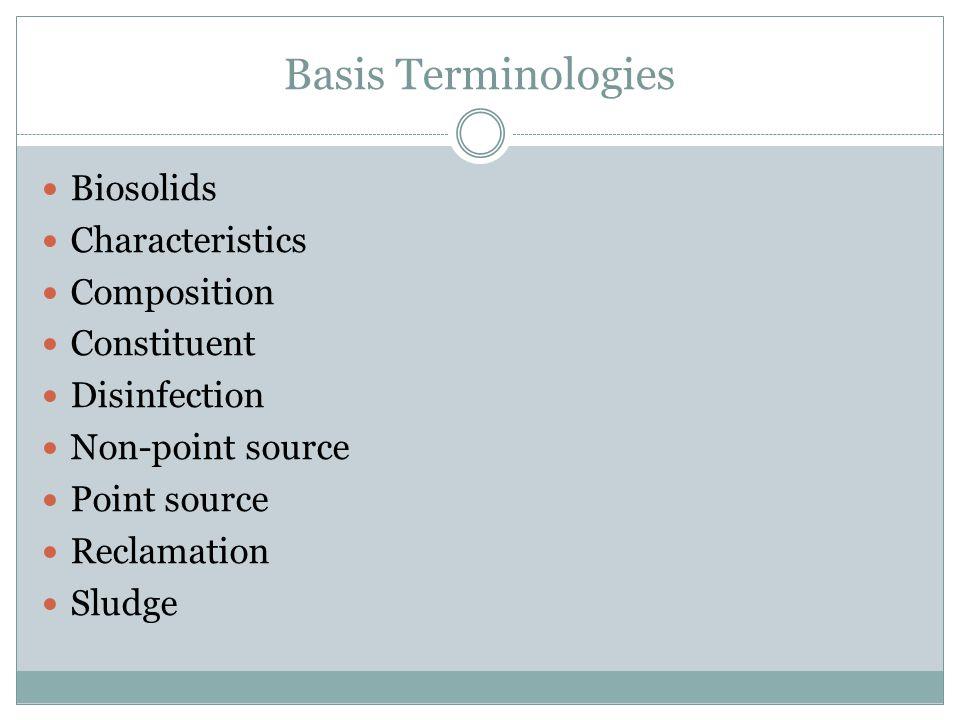 Basis Terminologies Biosolids Characteristics Composition Constituent