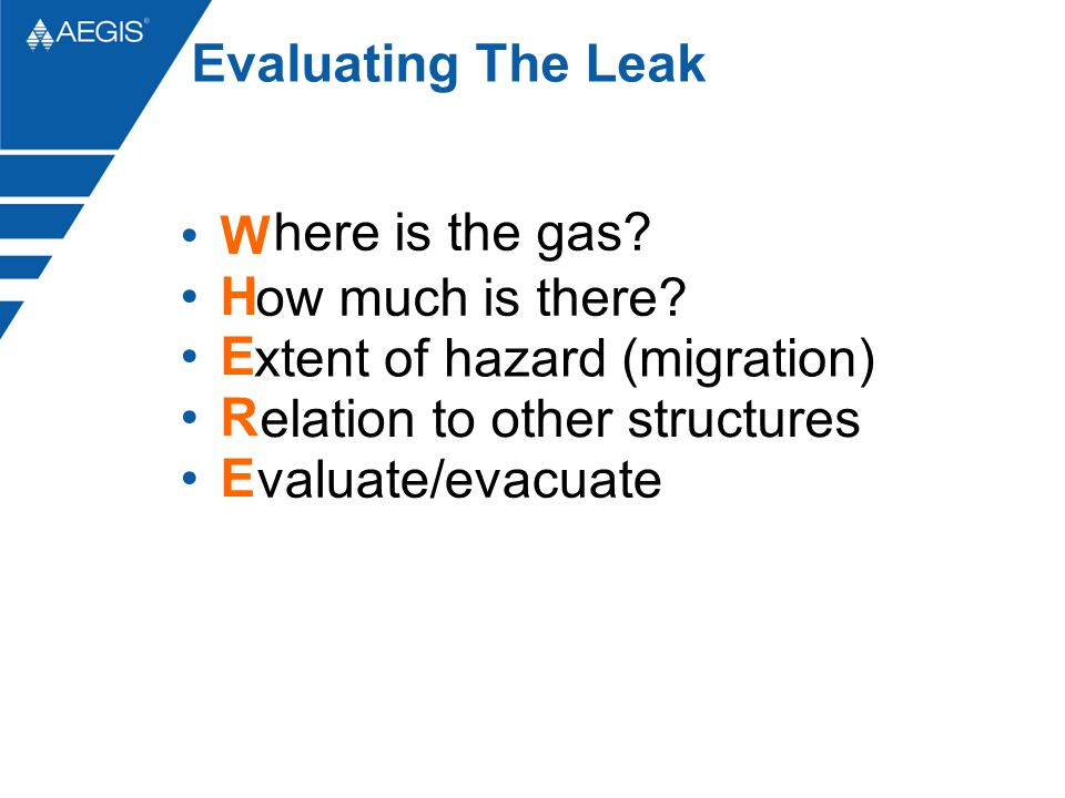 Evaluating The Leak W. H. E. R. here is the gas ow much is there xtent of hazard (migration)