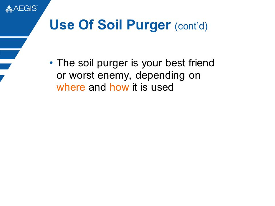 Use Of Soil Purger (cont'd)