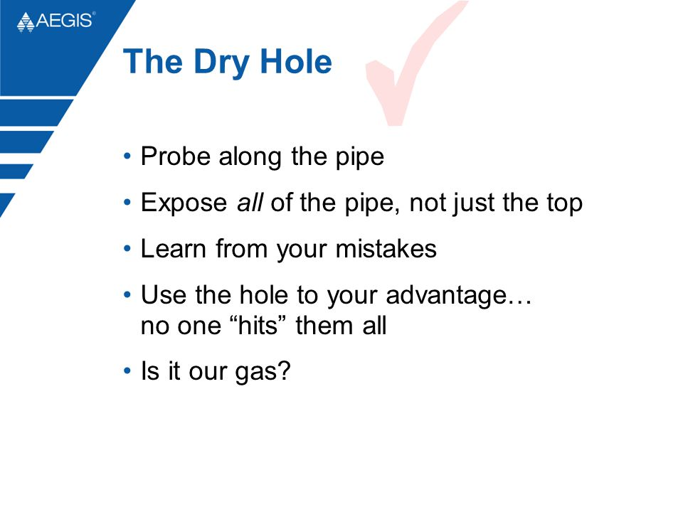 The Dry Hole Probe along the pipe