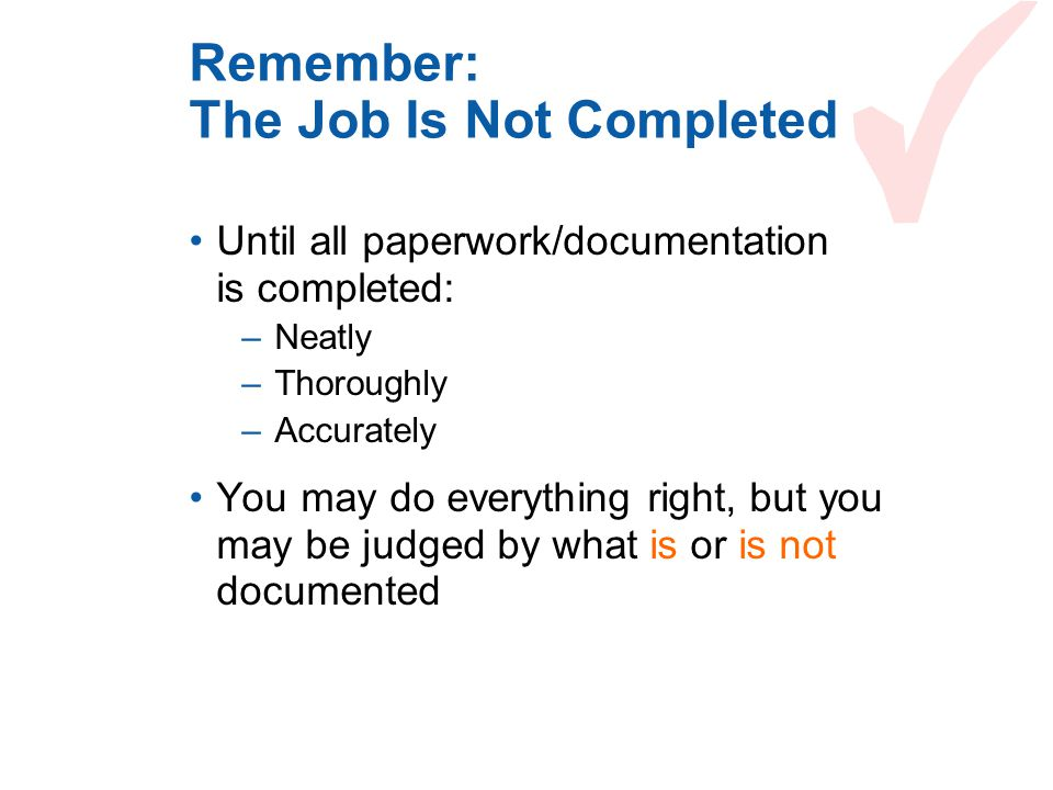 Remember: The Job Is Not Completed