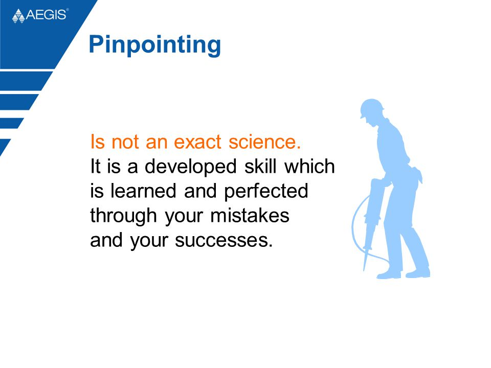 Pinpointing Is not an exact science.