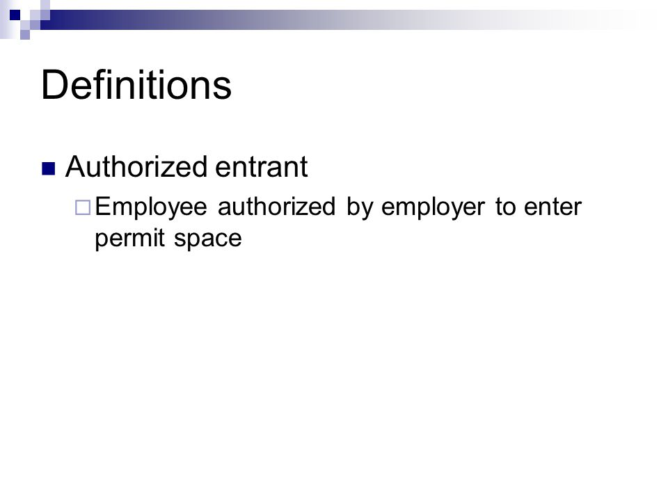 Definitions Authorized entrant