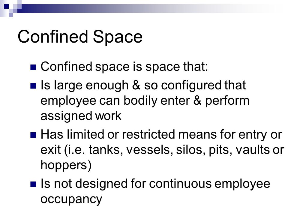 Confined Space Confined space is space that: