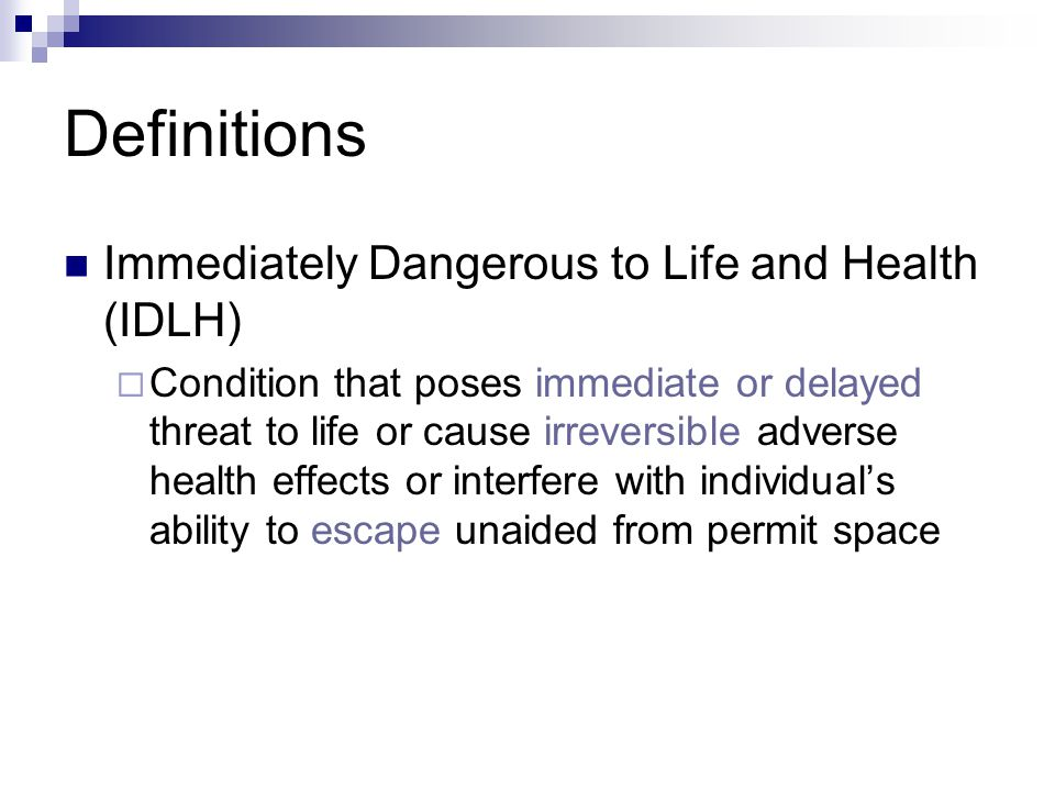 Definitions Immediately Dangerous to Life and Health (IDLH)