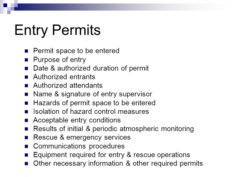 Entry Permits Permit space to be entered Purpose of entry
