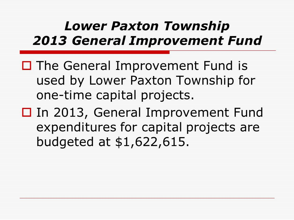 Lower Paxton Township 2013 General Improvement Fund