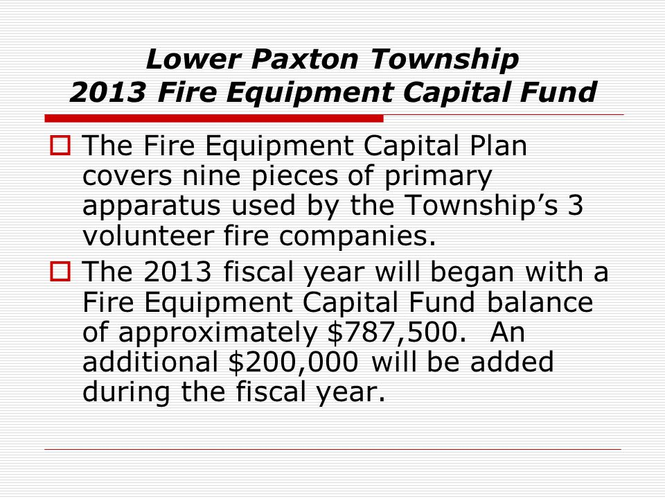 Lower Paxton Township 2013 Fire Equipment Capital Fund
