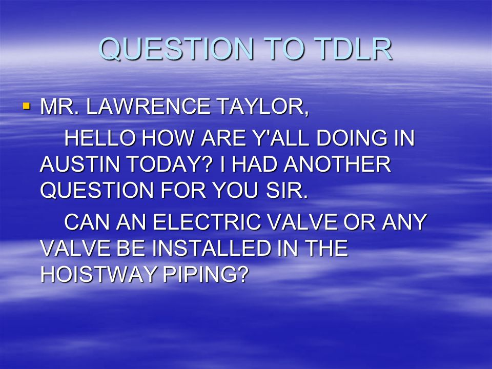 QUESTION TO TDLR MR. LAWRENCE TAYLOR,