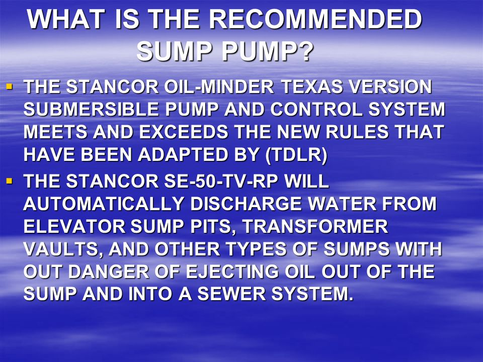 WHAT IS THE RECOMMENDED SUMP PUMP