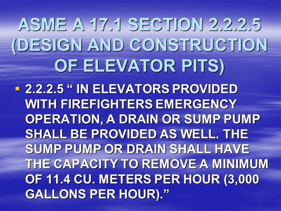 ASME A 17.1 SECTION 2.2.2.5 (DESIGN AND CONSTRUCTION OF ELEVATOR PITS)