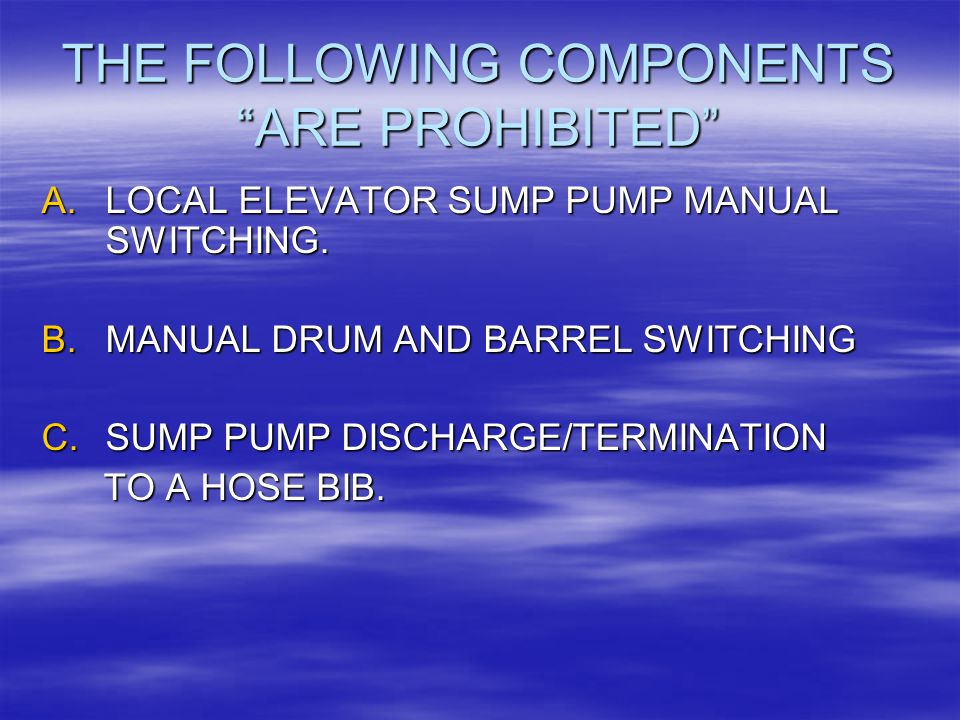 THE FOLLOWING COMPONENTS ARE PROHIBITED