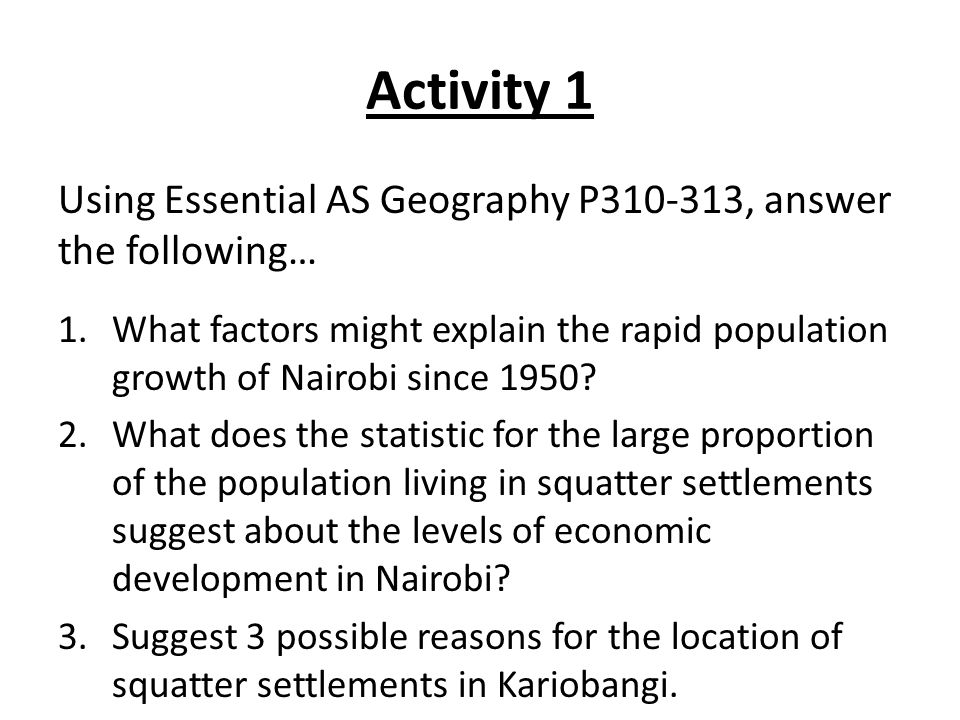 Activity 1 Using Essential AS Geography P310-313, answer the following…