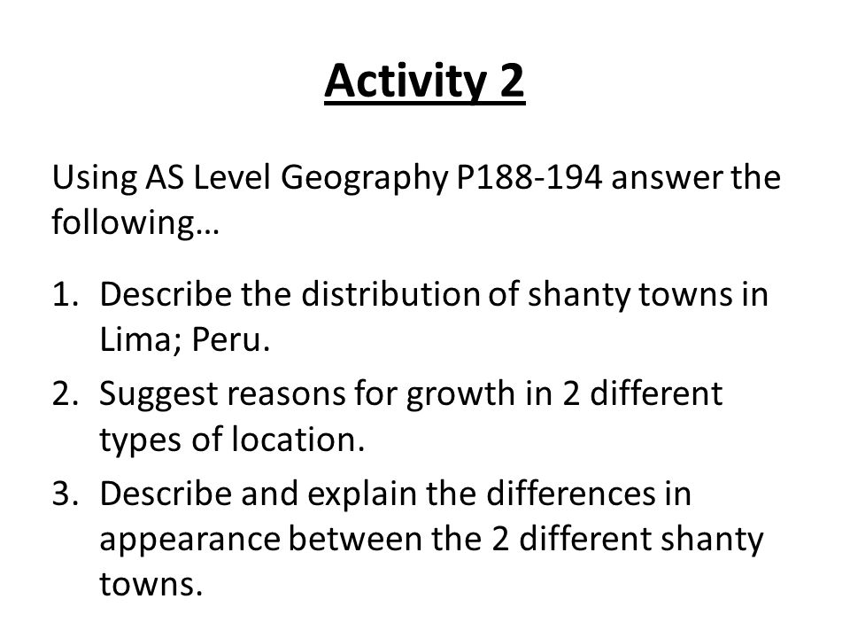 Activity 2 Using AS Level Geography P188-194 answer the following…