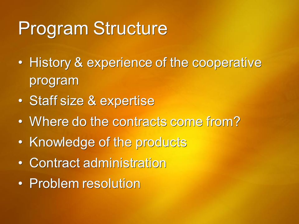 Program Structure History & experience of the cooperative program
