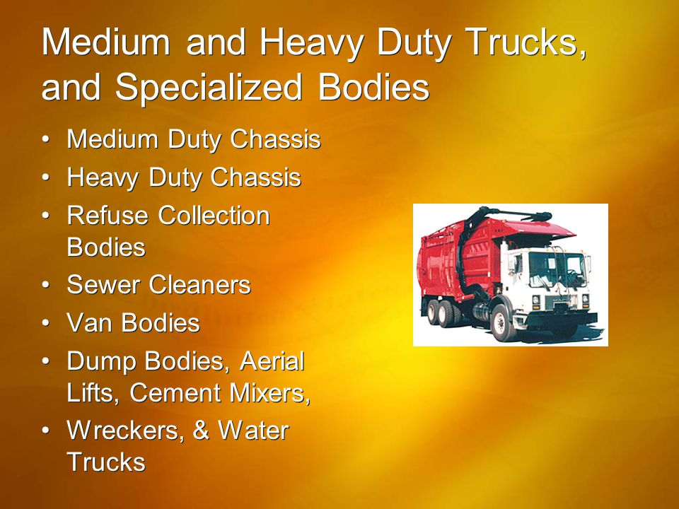 Medium and Heavy Duty Trucks, and Specialized Bodies