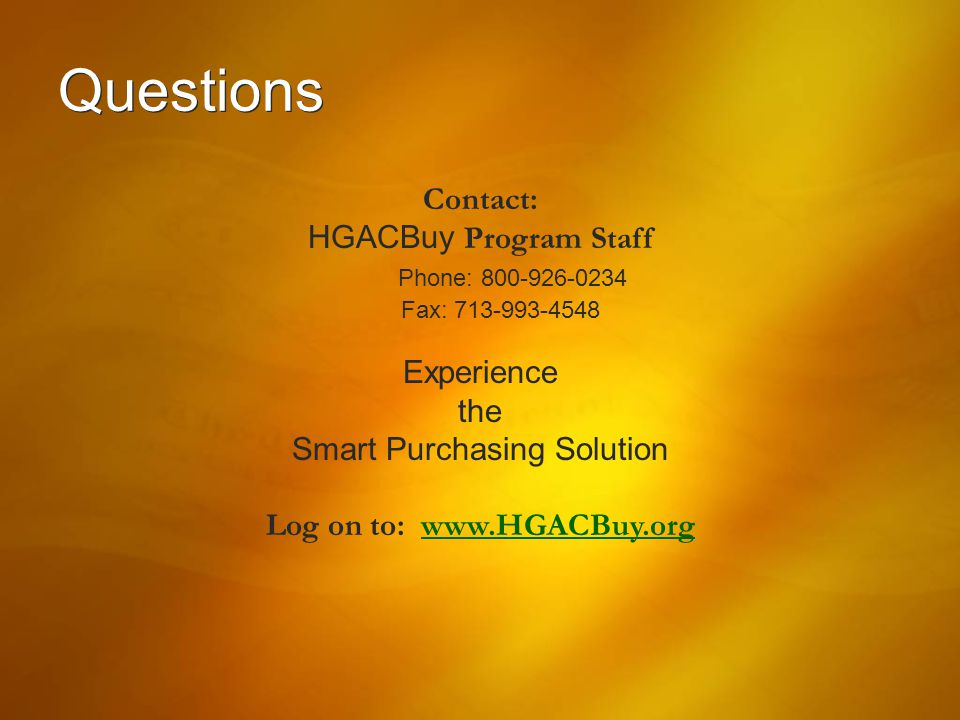 Questions Contact: HGACBuy Program Staff Phone: 800-926-0234