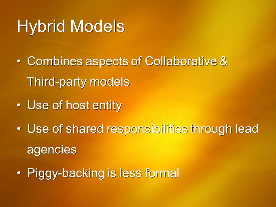 Hybrid Models Combines aspects of Collaborative & Third-party models
