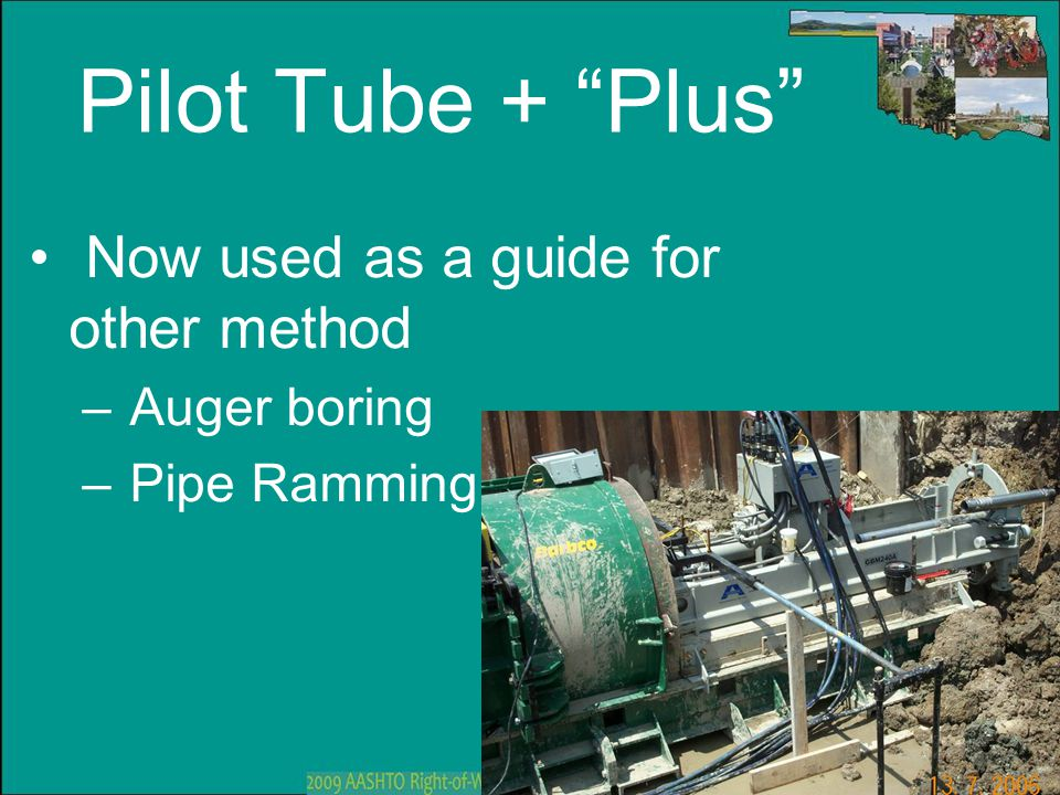 Pilot Tube + Plus Now used as a guide for other method Auger boring