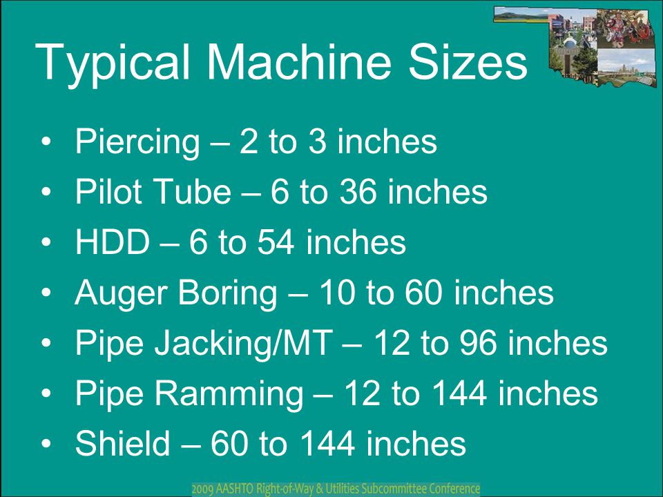 Typical Machine Sizes Piercing – 2 to 3 inches