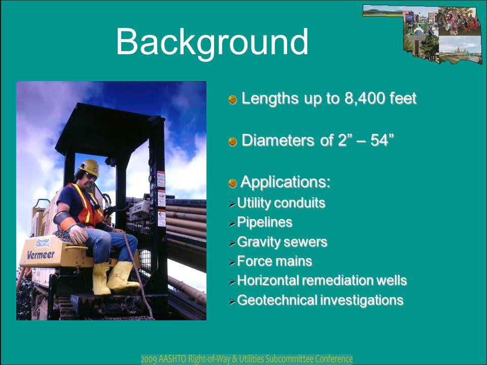 Background Lengths up to 8,400 feet Diameters of 2 – 54