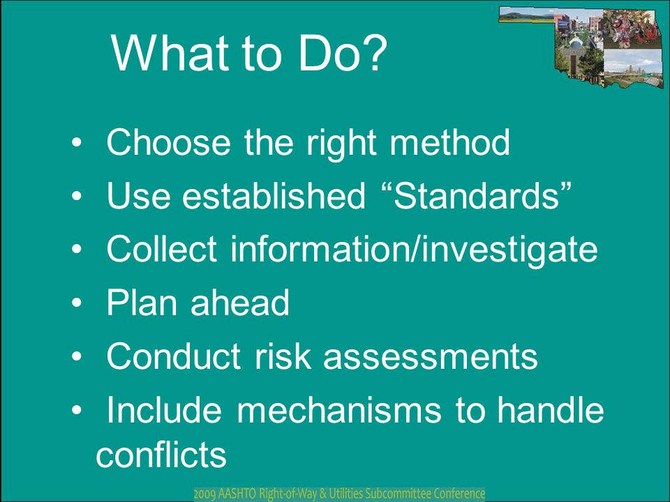 What to Do Choose the right method Use established Standards