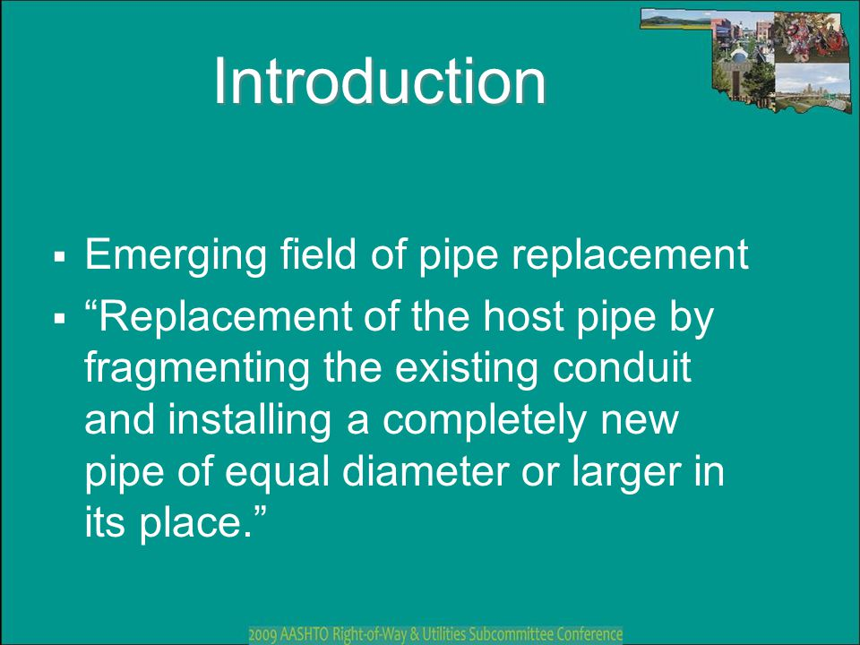 Introduction Emerging field of pipe replacement