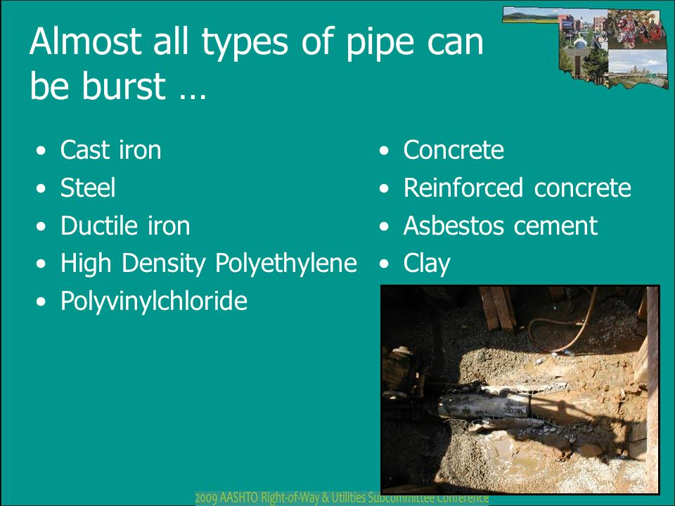 Almost all types of pipe can be burst …
