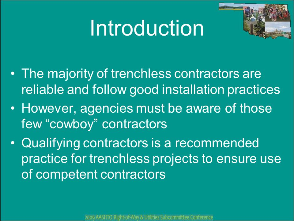 Introduction The majority of trenchless contractors are reliable and follow good installation practices.