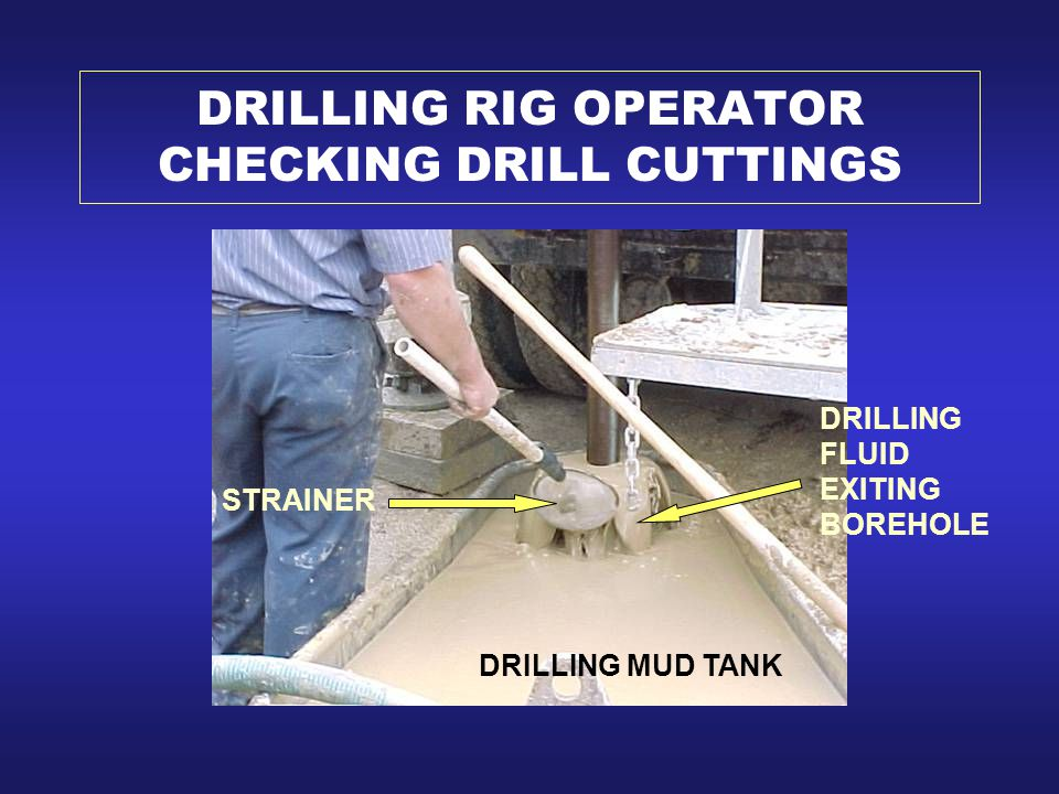 DRILLING RIG OPERATOR CHECKING DRILL CUTTINGS