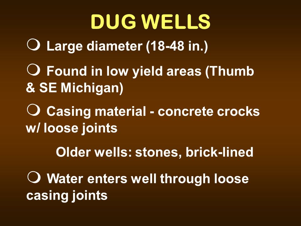 DUG WELLS Large diameter (18-48 in.)