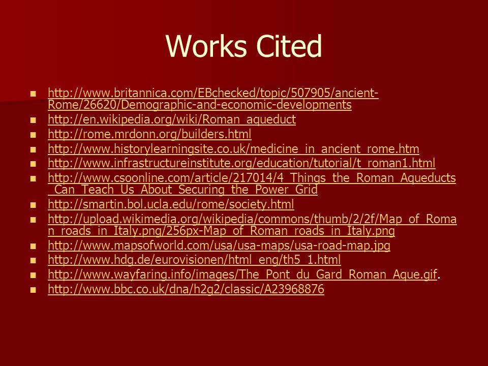 Works Cited http://www.britannica.com/EBchecked/topic/507905/ancient-Rome/26620/Demographic-and-economic-developments.