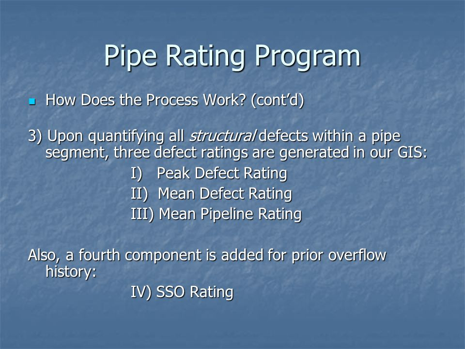 Pipe Rating Program How Does the Process Work (cont'd)