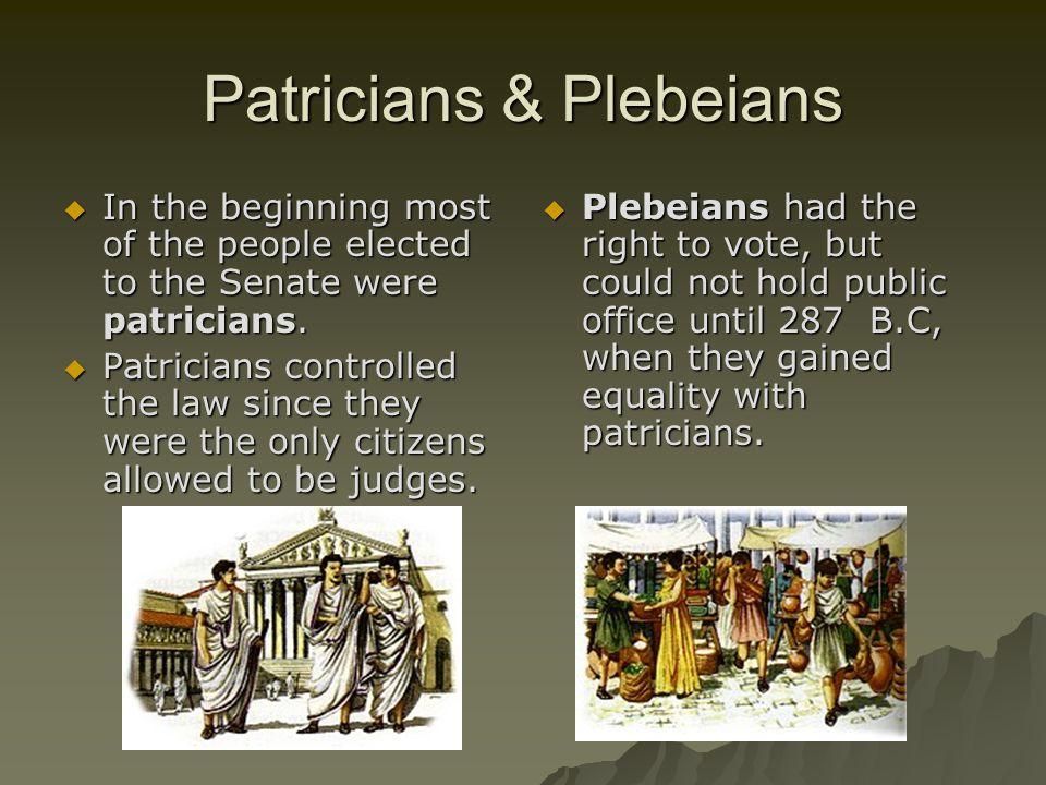 Patricians & Plebeians