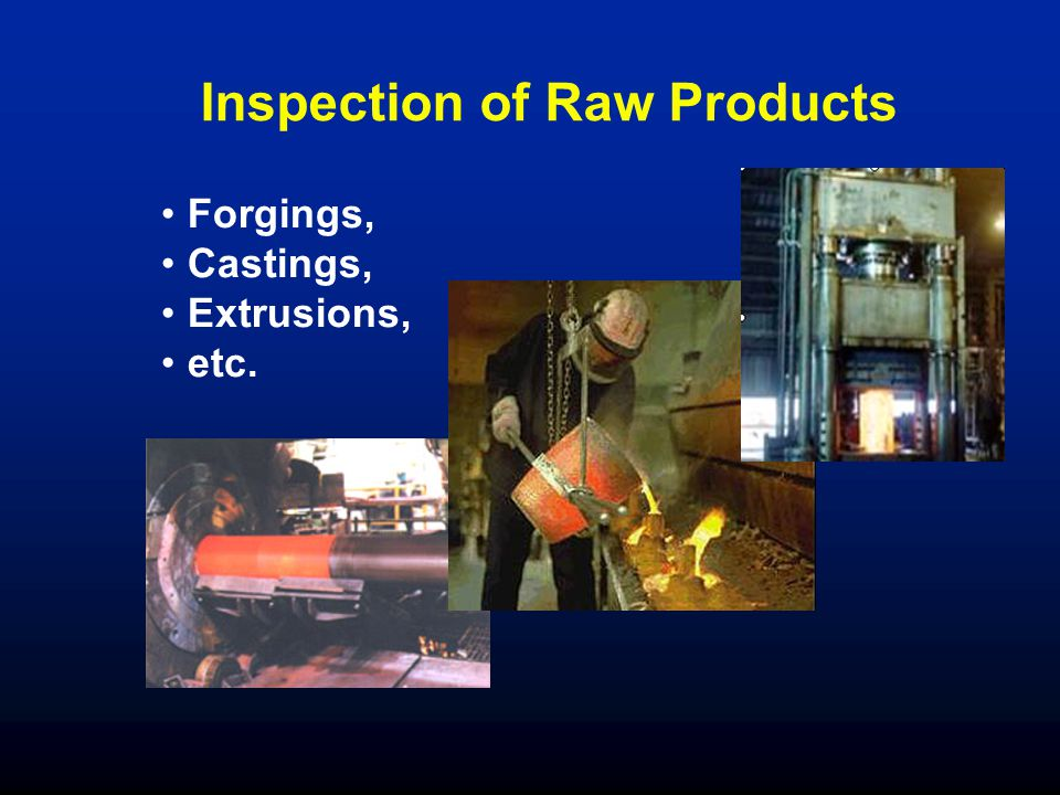 Inspection of Raw Products
