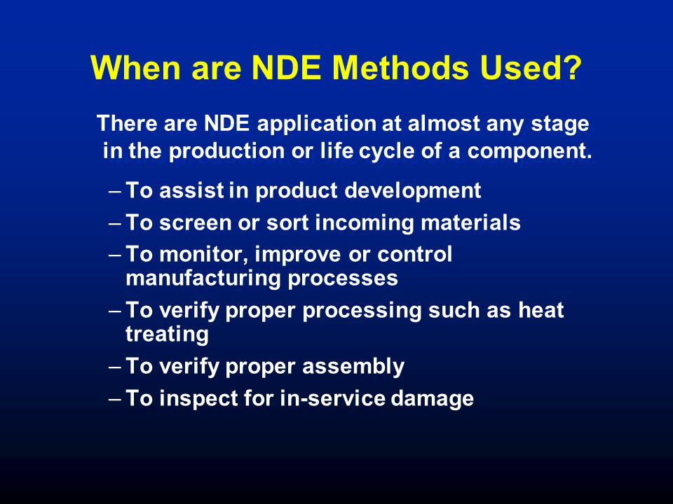 When are NDE Methods Used