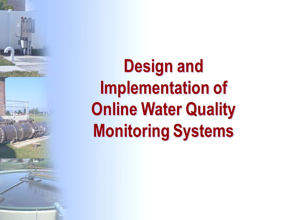 Design and Implementation of Online Water Quality Monitoring Systems