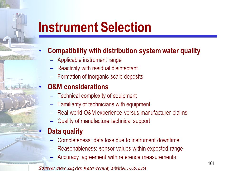 Instrument Selection Compatibility with distribution system water quality. Applicable instrument range.