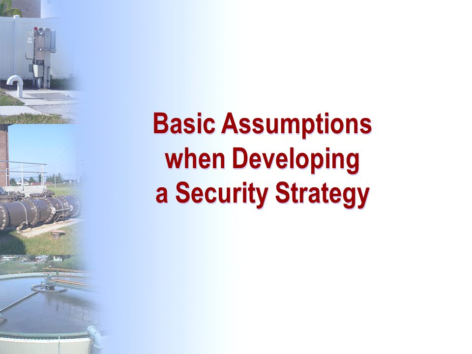 Basic Assumptions when Developing a Security Strategy