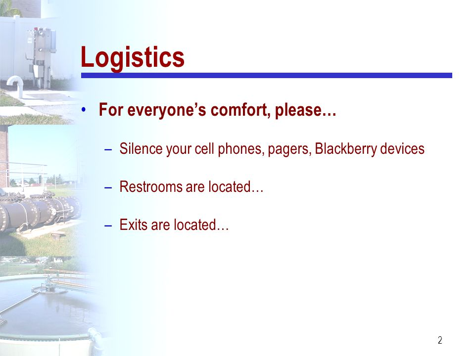 Logistics For everyone's comfort, please…