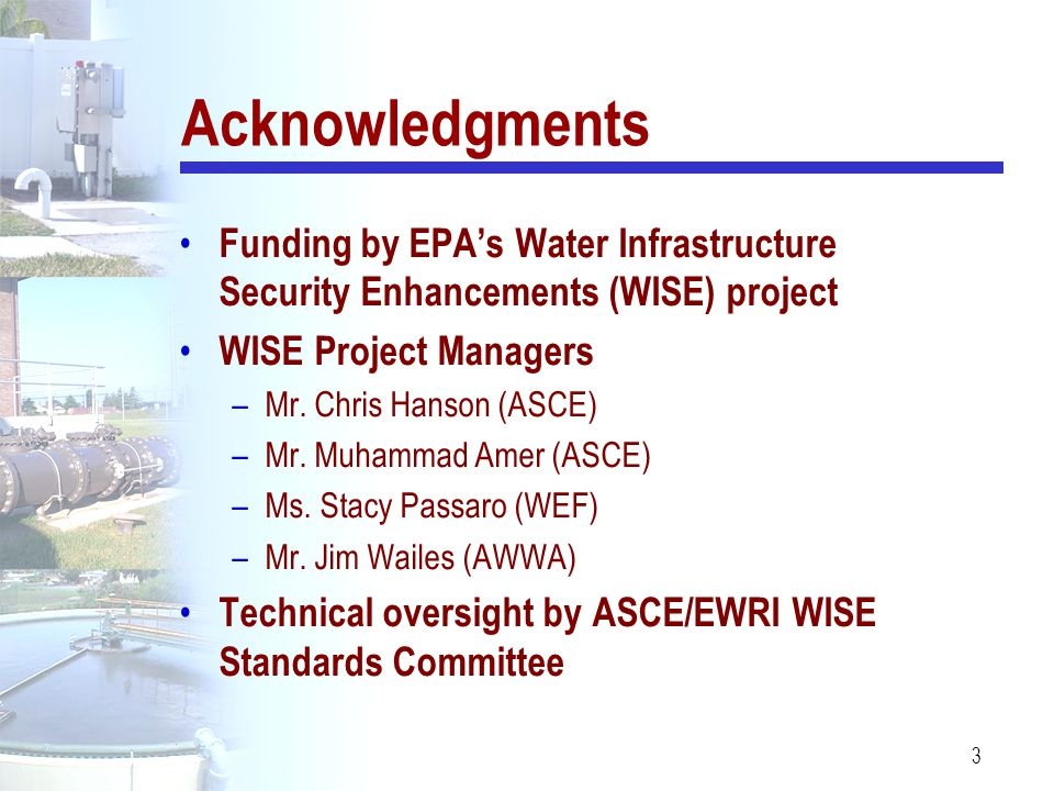 Acknowledgments Funding by EPA's Water Infrastructure Security Enhancements (WISE) project. WISE Project Managers.