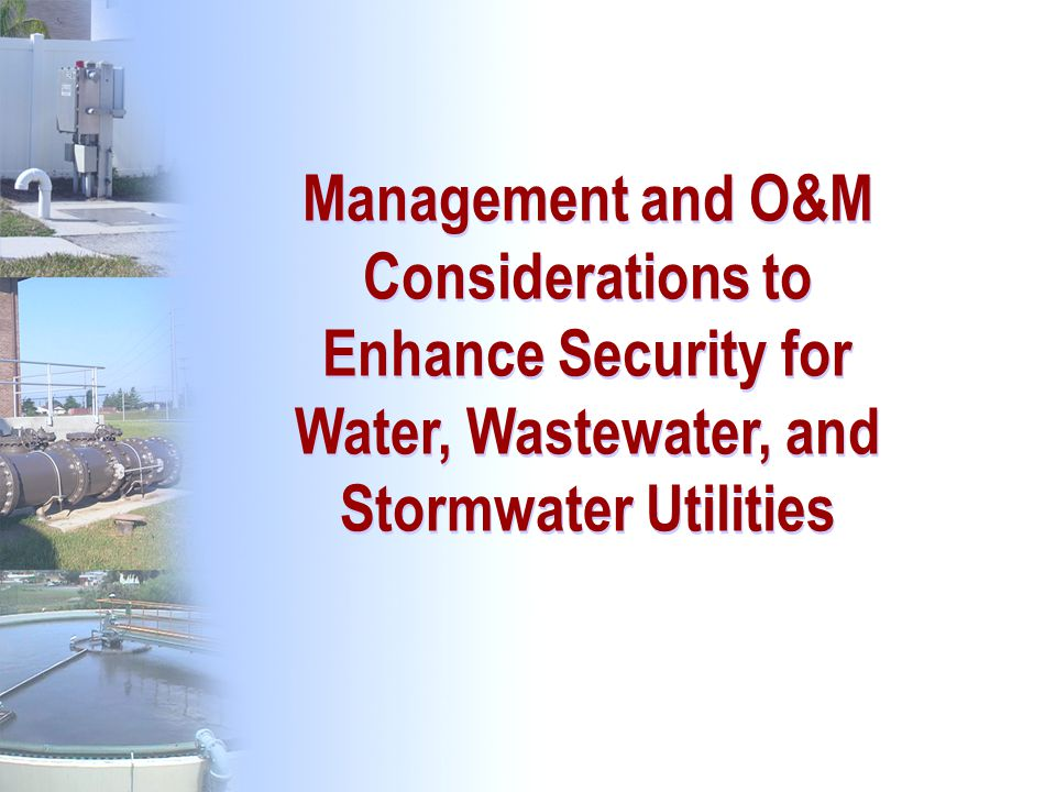 Management and O&M Considerations to Enhance Security for Water, Wastewater, and Stormwater Utilities