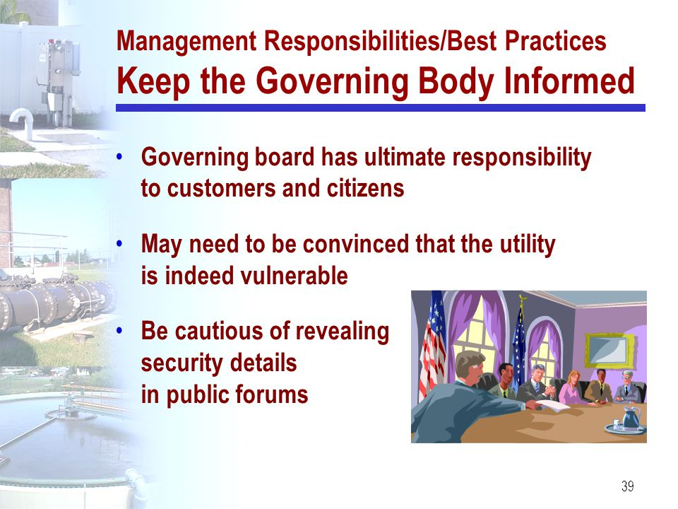 Management Responsibilities/Best Practices Keep the Governing Body Informed