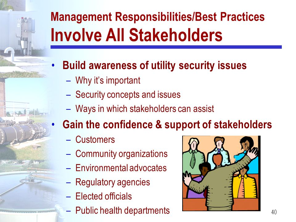 Management Responsibilities/Best Practices Involve All Stakeholders