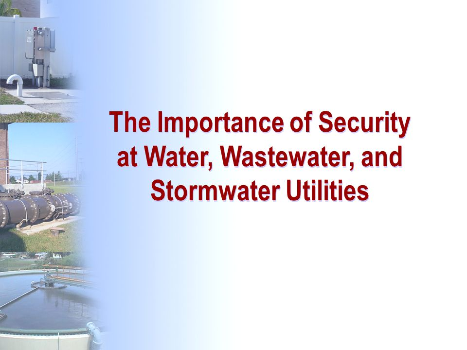 The Importance of Security at Water, Wastewater, and Stormwater Utilities